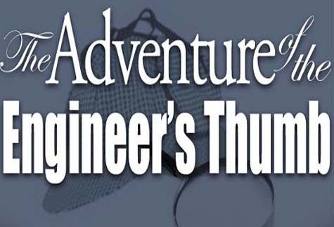 the adventure of the engineers thumb essay Play the adventure of the engineer's thumb audiobook in just minutes using our free mobile apps, or download and listen directly on your computer or laptop.